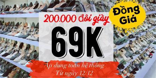 THÁNG TRI ÂN BÁN PHÁ GIÁ 200.000 ĐÔI GIÀY VỚI GIÁ 69K